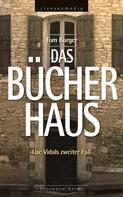 Tom Burger: Das Bücherhaus. Luc Vidals zweiter Fall ★★★★