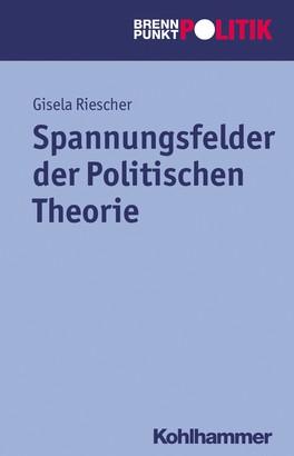 Spannungsfelder der Politischen Theorie