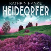 Heideopfer: Kriminalroman (Kommissarin Katharina von Hagemann 8)