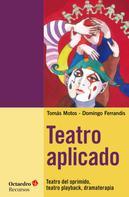 Tomàs Motos Teruel: Teatro aplicado