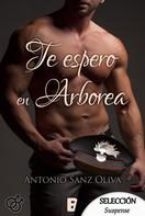 Antonio Sanz Oliva: Te espero en Arborea