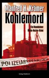 Kohlemord - Ein Mannheimer Rhein-Neckar-Krimi