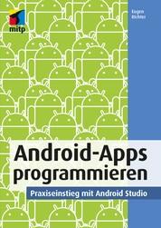 Android-Apps programmieren - Praxiseinstieg mit Android Studio