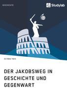 Victoria Theis: Der Jakobsweg in Geschichte und Gegenwart ★★★★★