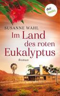 Susanne Wahl: Im Land des roten Eukalyptus ★★★★