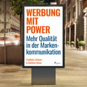 Werbung mit Power - Mehr Qualität in der Markenkommunikation (Ungekürzt)