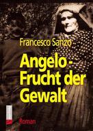 Francesco Sanzo: Angelo - Frucht der Gewalt