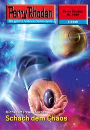 """Perry Rhodan 2489: Schach dem Chaos - Perry Rhodan-Zyklus """"Negasphäre"""""""