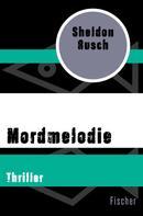 Sheldon Rusch: Mordmelodie