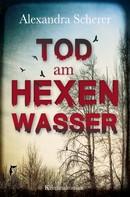 Alexandra Scherer: Tod am Hexenwasser ★★★★★