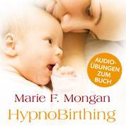 """Audio-Download zum Buch """"HypnoBirthing"""" - Der natürliche Weg zu einer sicheren, sanften und leichten Geburt"""