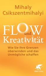 FLOW und Kreativität - Wie Sie Ihre Grenzen überwinden und das Unmögliche schaffen