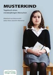 Musterkind - Tagebuch eines minderjährigen Menschen