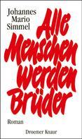 Johannes Mario Simmel: Alle Menschen werden Brüder ★★★★