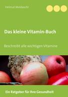 Helmut Moldaschl: Das kleine Vitamin-Buch