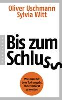 Oliver Uschmann: Bis zum Schluss ★★★★