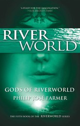 Gods of Riverworld - The Fifth Book of the Riverworld Series