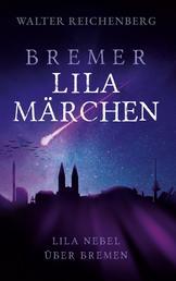 Bremer lila Märchen - Lila Nebel über Bremen