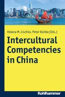 Helena Maria Lischka: Intercultural Competencies in China
