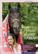 Karin Tillisch: Wenn Pferde Angst haben ★★★★