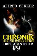 Alfred Bekker: Chronik der Sternenkrieger: Drei Abenteuer #9
