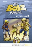 Henry F. Noah: Die Bar-Bolz-Bande, Band 2 ★★★★★