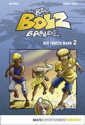 Die Bar-Bolz-Bande, Band 2 - Der fünfte Mann