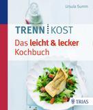 Ursula Summ: Trennkost - Das leicht & lecker Kochbuch