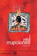Pepe Rojo: I nte rrupciones