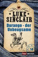 Luke Sinclair: Durango – der Unbeugsame ★★★★