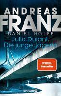 Andreas Franz: Julia Durant. Die junge Jägerin