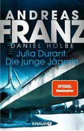 Julia Durant. Die junge Jägerin - Kriminalroman