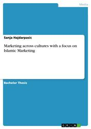 Marketing across cultures with a focus on Islamic Marketing