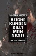 Fred Breinersdorfer: Reiche Kunden killt man nicht: Ein Fall für Abel ★★★