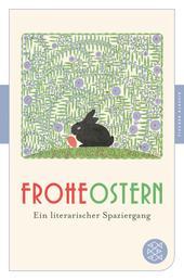 Frohe Ostern - Ein literarischer Spaziergang