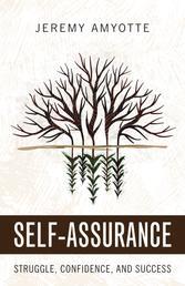 Self-Assurance - Struggle, Confidence, and Success