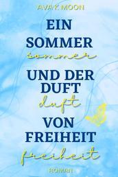 Ein Sommer und der Duft von Freiheit