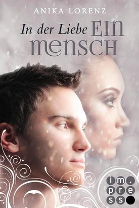 In der Liebe ein Mensch (Heart against Soul 6)