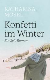 Konfetti im Winter - Ein Sylt-Roman