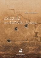 Óscar Osorio: El sicario en la novela colombiana