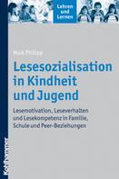 Maik Philipp: Lesesozialisation in Kindheit und Jugend
