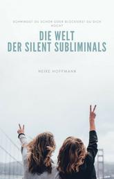 Die Welt der Silent Subliminals - schwingst Du schon oder blockierst Du Dich noch?
