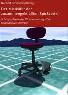 Norbert Schimmelpfennig: Der Mistkäfer der zusammengeknüllten Spickzettel