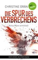 Christine Grän: Die Spur des Verbrechens - Vier Kriminalromane in einem eBook