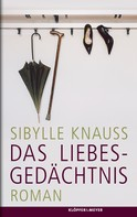 Sibylle Knauss: Das Liebesgedächtnis ★★★★