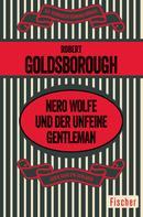 Robert Goldsborough: Nero Wolfe und der unfeine Gentleman ★★★★