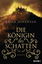 Die Königin der Schatten - Roman