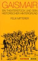 Felix Mitterer: Gaismair