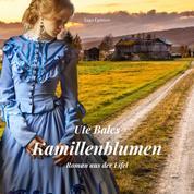 Kamillenblumen - Roman aus der Eifel (Ungekürzt)