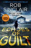 Rob Sinclair: Echoes of Guilt